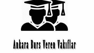 Ankara Öğrencilere Burs Veren Vakıflar