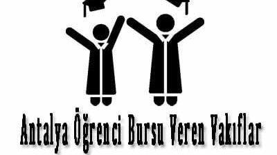 Antalya Öğrenci Bursu Veren Vakıflar Dernekler