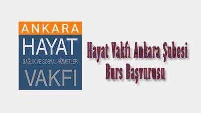 Hayat Vakfı Ankara Şubesi Burs Başvurusu