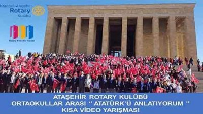 Ataşehir Rotary Kulübü Atatürk'ü Anlatıyorum Kısa Video Yarışması