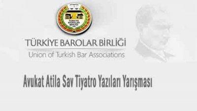 Türkiye Barolar Birliği Avukat Atila Sav Tiyatro Yazıları Yarışması