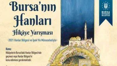 Bursa Belediyesi Bursa'nın Hanları Hikaye Yarışması