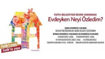 Fatih Belediyesi Evdeyken Neyi Özledim Resim Yarışması